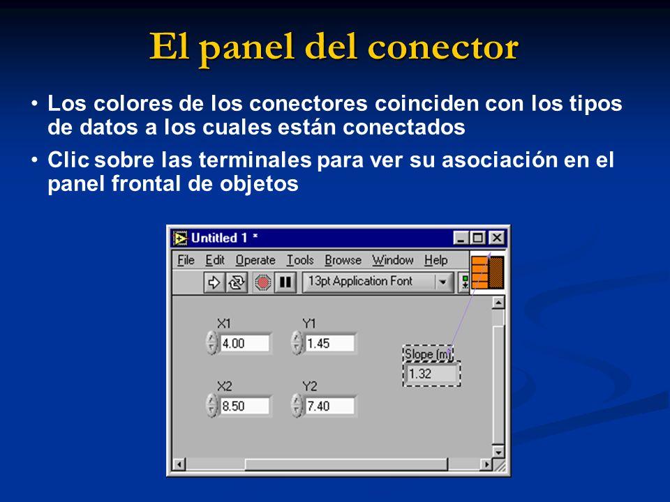 El panel del conector Los colores de los conectores coinciden con los tipos de datos a los cuales están conectados Clic sobre las terminales para ver su asociación en el panel frontal de objetos