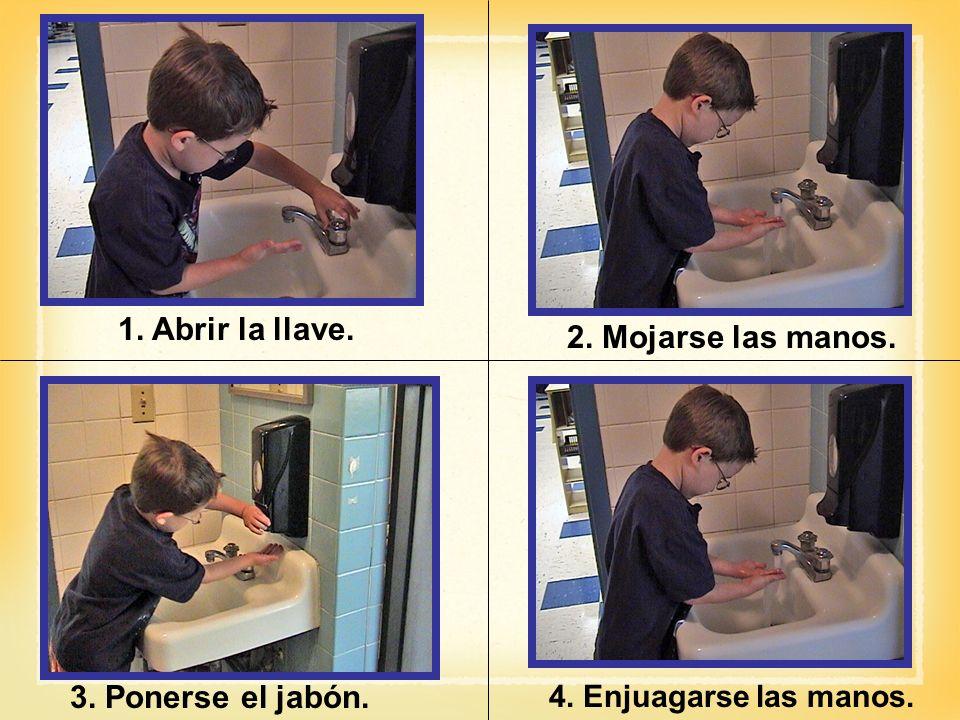 1. Abrir la llave. 2. Mojarse las manos. 3. Ponerse el jabón. 4. Enjuagarse las manos.