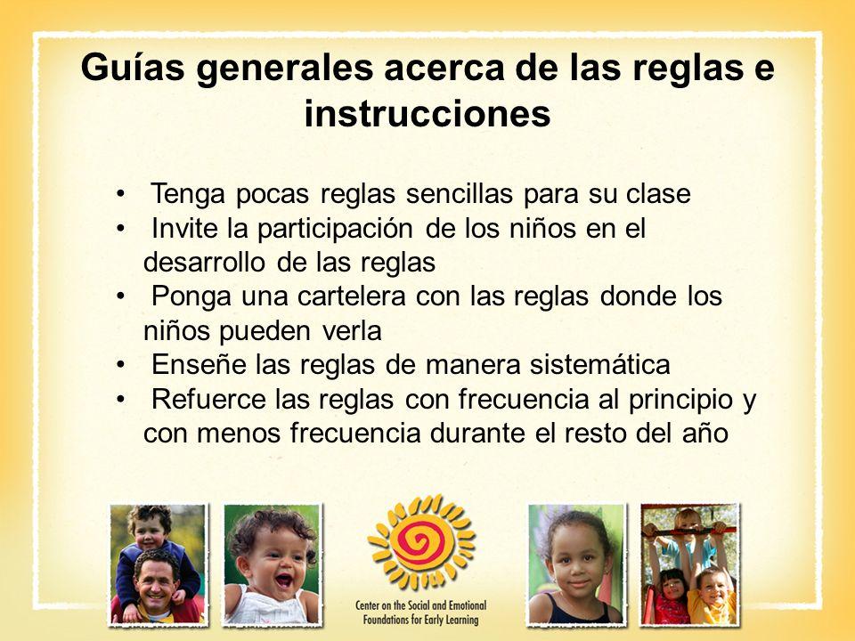 Guías generales acerca de las reglas e instrucciones Tenga pocas reglas sencillas para su clase Invite la participación de los niños en el desarrollo