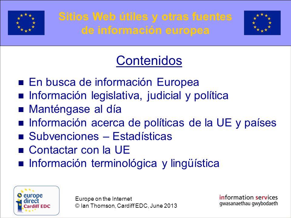 Europe on the Internet © Ian Thomson, Cardiff EDC, June 2013 Seguimiento de las políticas : Comisión Europea