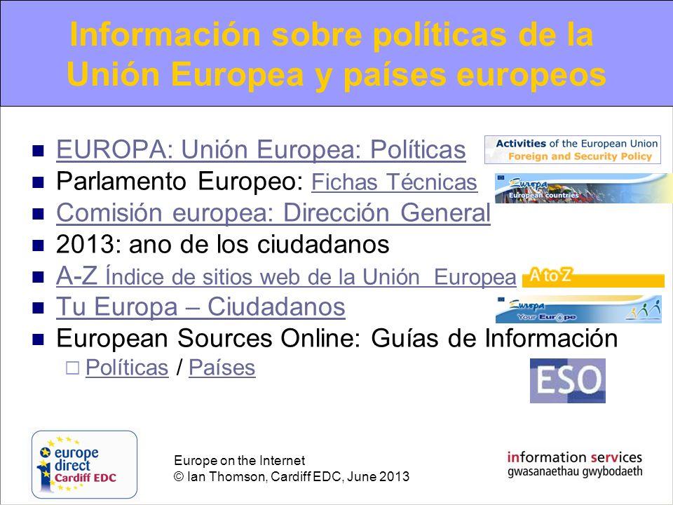 Europe on the Internet © Ian Thomson, Cardiff EDC, June 2013 EUROPA: Unión Europea: Políticas Parlamento Europeo: Fichas Técnicas Fichas Técnicas Comi
