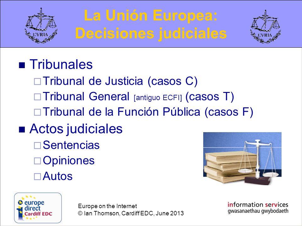 Europe on the Internet © Ian Thomson, Cardiff EDC, June 2013 Contacting the EU Contacta con parlamentarios europeos Contactar con la UE