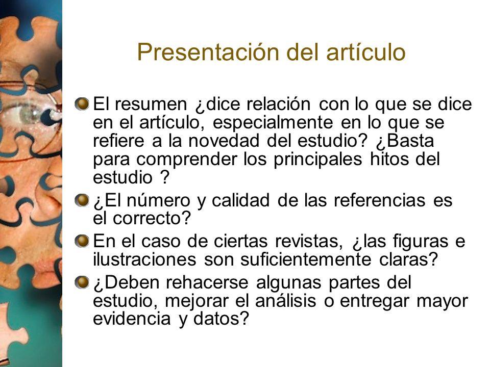 Presentación del artículo El resumen ¿dice relación con lo que se dice en el artículo, especialmente en lo que se refiere a la novedad del estudio? ¿B