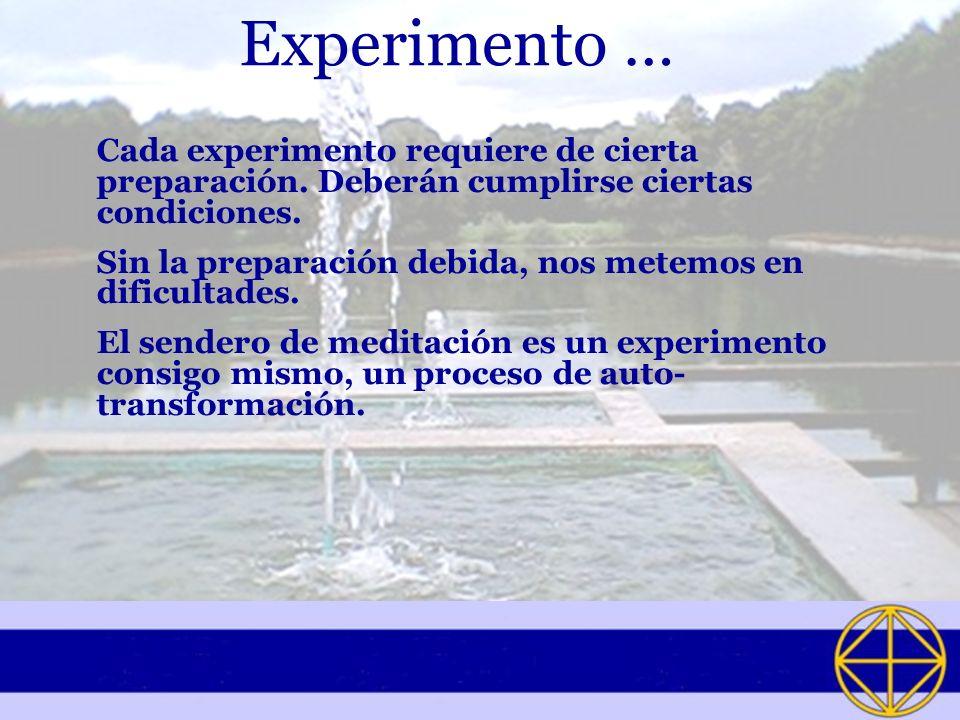 Experimento … Cada experimento requiere de cierta preparación. Deberán cumplirse ciertas condiciones. Sin la preparación debida, nos metemos en dificu