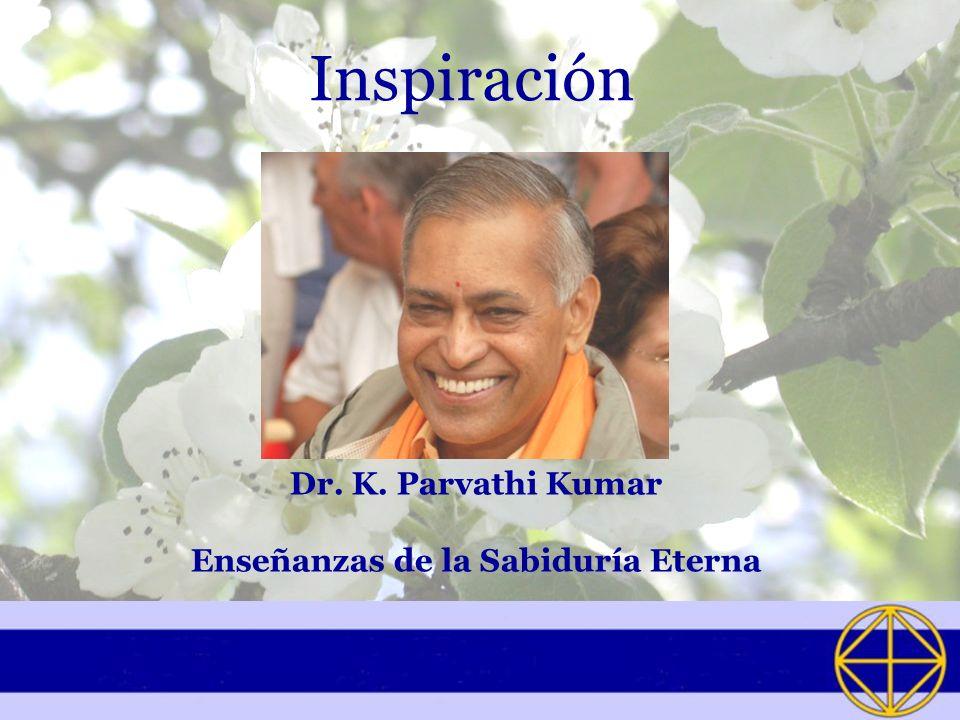 Dr. K. Parvathi Kumar Enseñanzas de la Sabiduría Eterna
