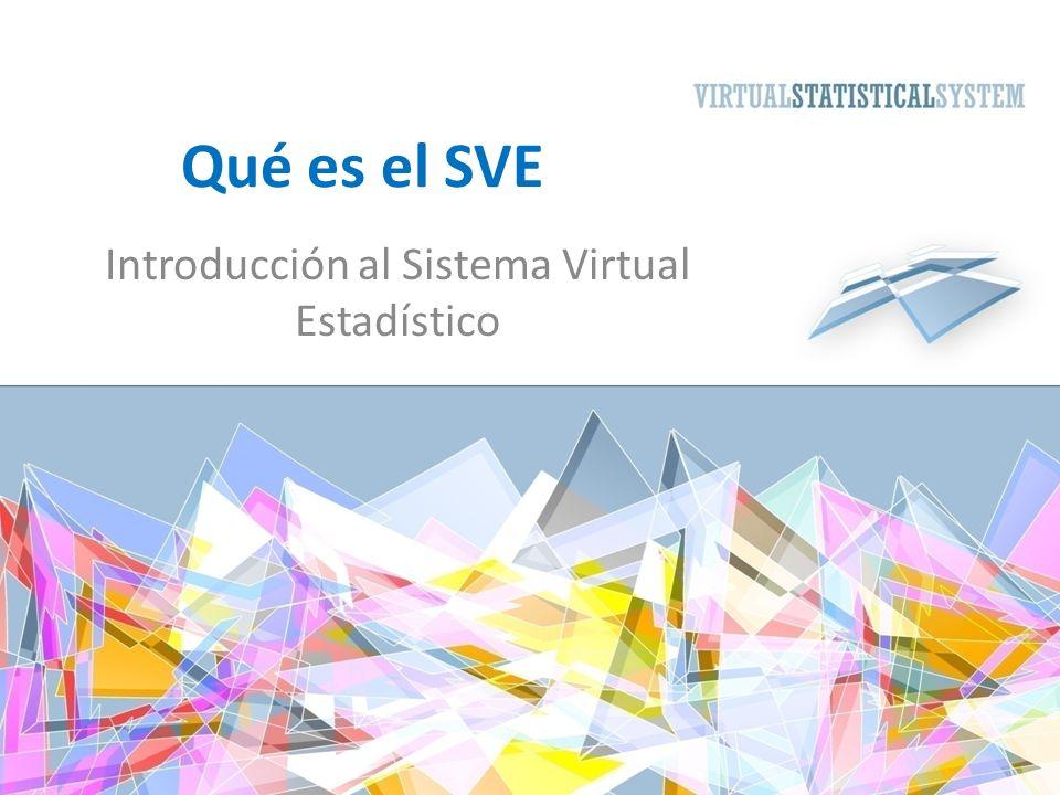 Qué es el SVE Introducción al Sistema Virtual Estadístico