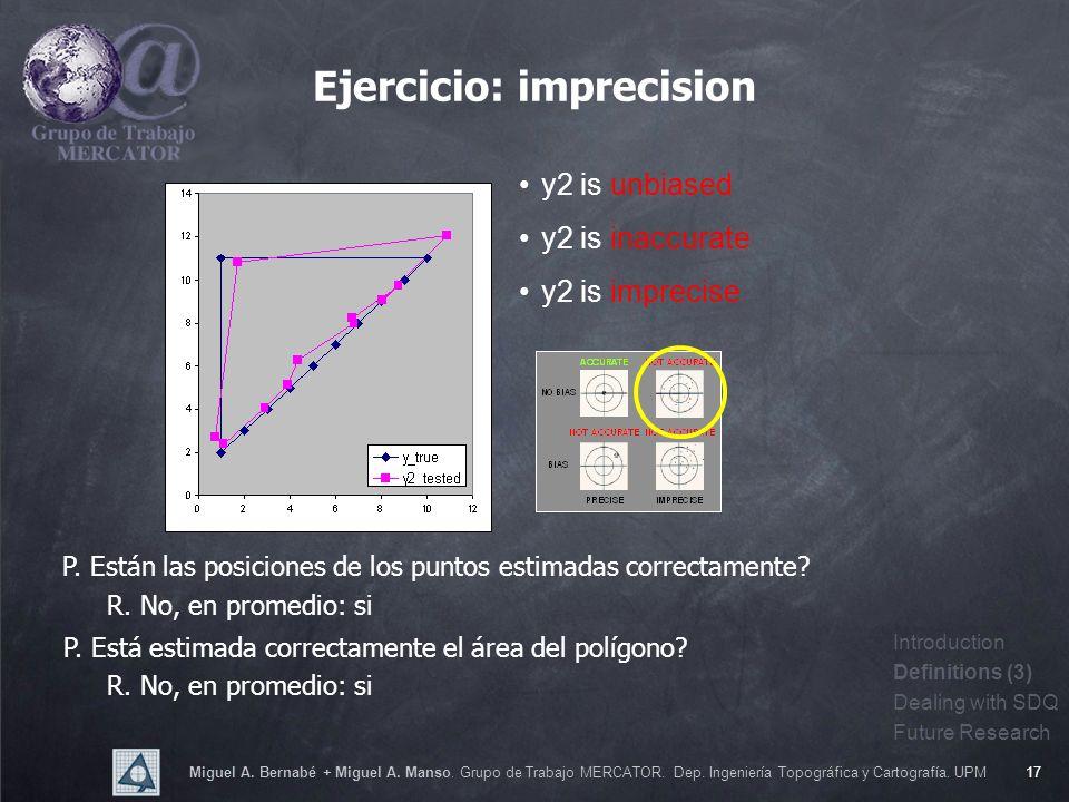 Miguel A. Bernabé + Miguel A. Manso. Grupo de Trabajo MERCATOR. Dep. Ingeniería Topográfica y Cartografía. UPM17 y2 is unbiased y2 is inaccurate y2 is