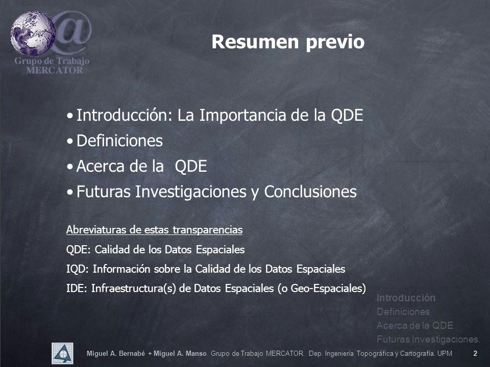 Miguel A. Bernabé + Miguel A. Manso. Grupo de Trabajo MERCATOR. Dep. Ingeniería Topográfica y Cartografía. UPM2 Introducción: La Importancia de la QDE