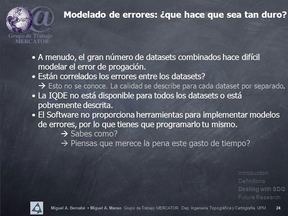 Miguel A. Bernabé + Miguel A. Manso. Grupo de Trabajo MERCATOR. Dep. Ingeniería Topográfica y Cartografía. UPM24 Modelado de errores: ¿que hace que se