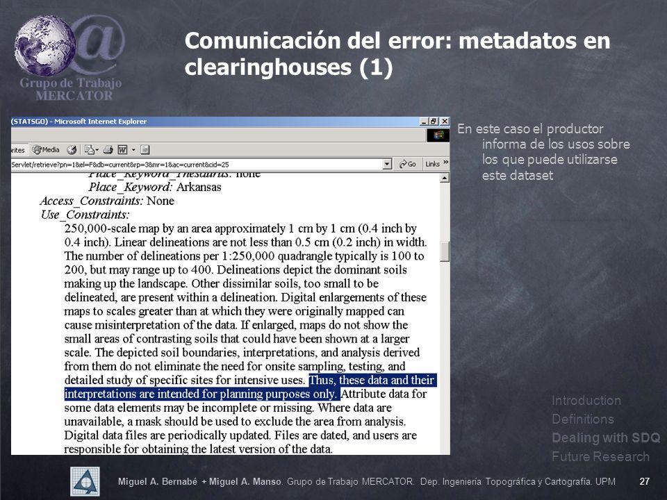 Miguel A. Bernabé + Miguel A. Manso. Grupo de Trabajo MERCATOR. Dep. Ingeniería Topográfica y Cartografía. UPM27 Comunicación del error: metadatos en