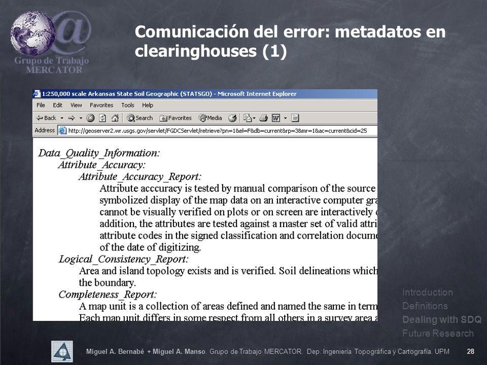 Miguel A. Bernabé + Miguel A. Manso. Grupo de Trabajo MERCATOR. Dep. Ingeniería Topográfica y Cartografía. UPM28 Comunicación del error: metadatos en