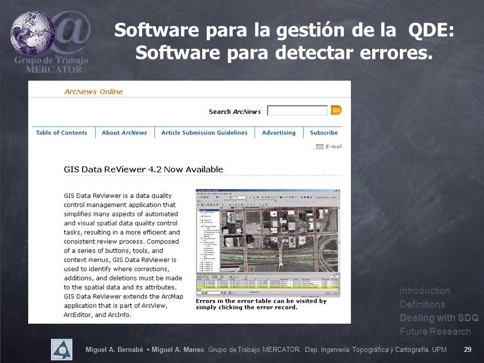Miguel A. Bernabé + Miguel A. Manso. Grupo de Trabajo MERCATOR. Dep. Ingeniería Topográfica y Cartografía. UPM29 Software para la gestión de la QDE: S