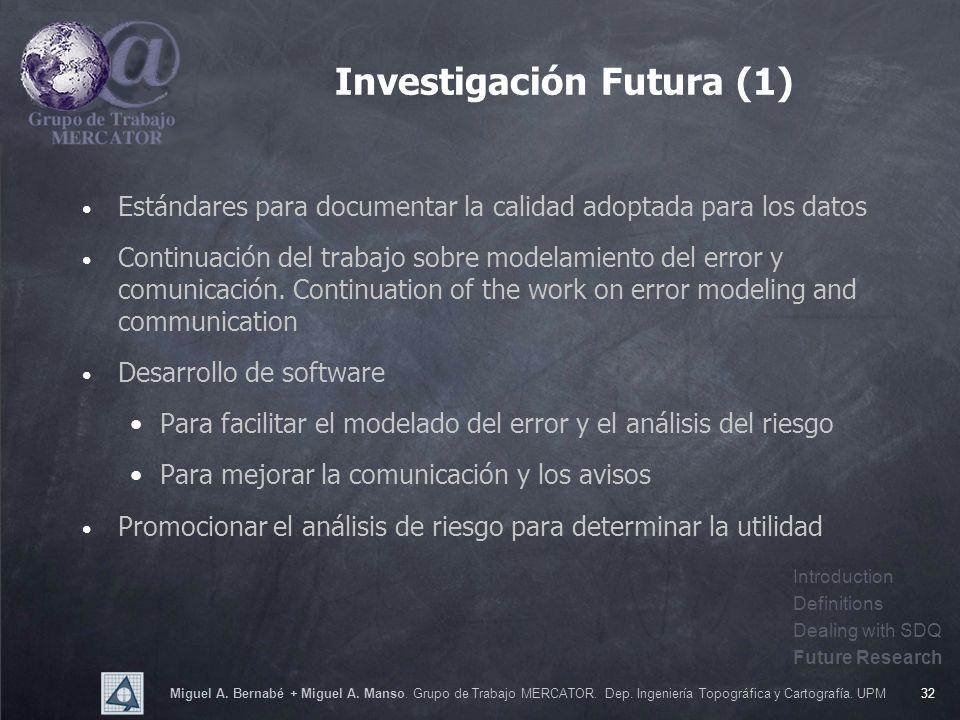 Miguel A. Bernabé + Miguel A. Manso. Grupo de Trabajo MERCATOR. Dep. Ingeniería Topográfica y Cartografía. UPM32 Investigación Futura (1) Estándares p