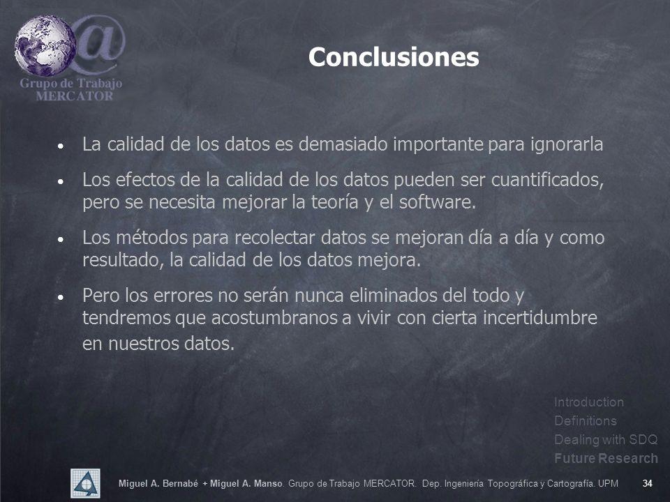 Miguel A. Bernabé + Miguel A. Manso. Grupo de Trabajo MERCATOR. Dep. Ingeniería Topográfica y Cartografía. UPM34 Conclusiones La calidad de los datos