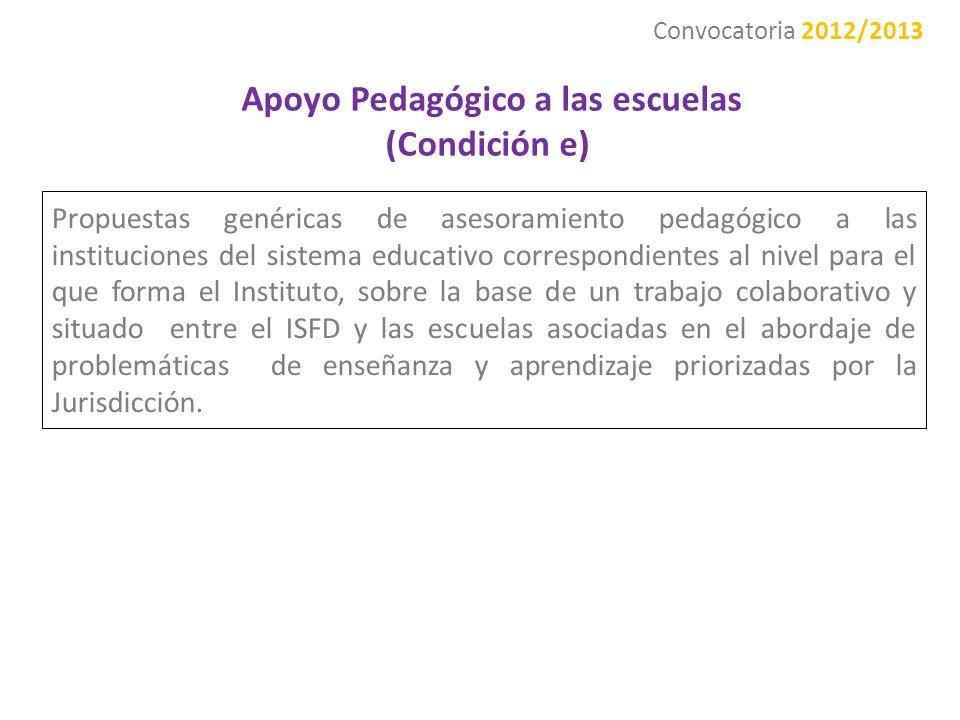 Apoyo Pedagógico a las escuelas (Condición e) Propuestas genéricas de asesoramiento pedagógico a las instituciones del sistema educativo correspondien