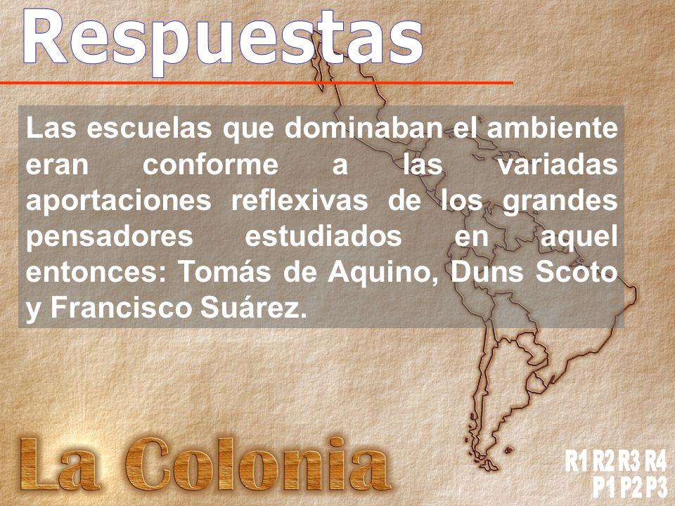 Las escuelas que dominaban el ambiente eran conforme a las variadas aportaciones reflexivas de los grandes pensadores estudiados en aquel entonces: Tomás de Aquino, Duns Scoto y Francisco Suárez.