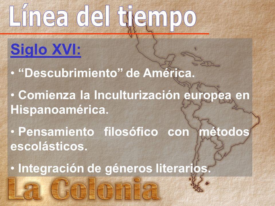 Siglo XVII a la mitad del siglo XVIII: Pensadores autóctonos Primeras obras Reflexión y defensa acerca de la identidad y libertad hispanoamericanas.