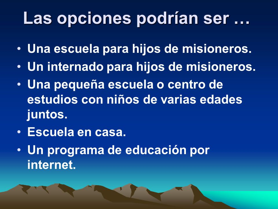 Las opciones podrían ser … Una escuela para hijos de misioneros. Un internado para hijos de misioneros. Una pequeña escuela o centro de estudios con n