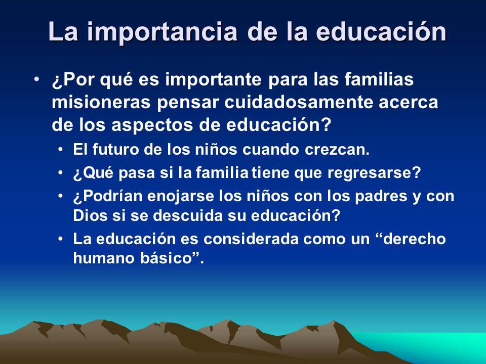 La importancia de la educación ¿Por qué es importante para las familias misioneras pensar cuidadosamente acerca de los aspectos de educación? El futur