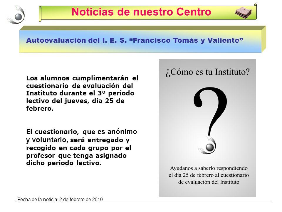 Noticias de nuestro Centro Autoevaluación del I. E. S. Francisco Tomás y Valiente Los alumnos cumplimentarán el cuestionario de evaluación del Institu