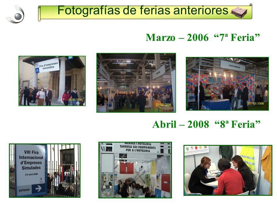 Fotografías de ferias anteriores Marzo – 2006 7ª Feria Abril – 2008 8ª Feria