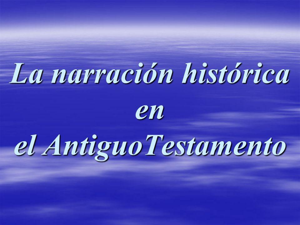 La narración histórica en el AntiguoTestamento