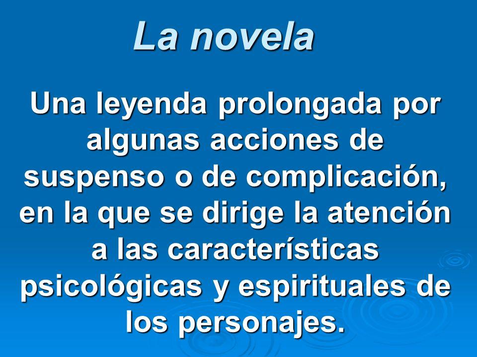 La novela Una leyenda prolongada por algunas acciones de suspenso o de complicación, en la que se dirige la atención a las características psicológica