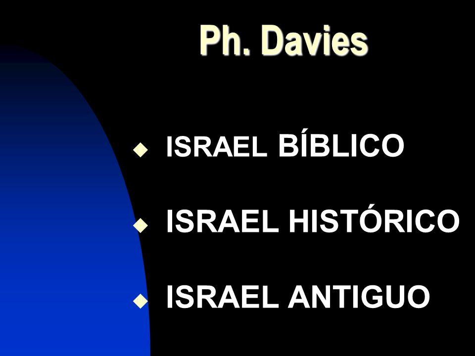 Ph. Davies Ph. Davies ISRAEL BÍBLICO ISRAEL HISTÓRICO ISRAEL ANTIGUO