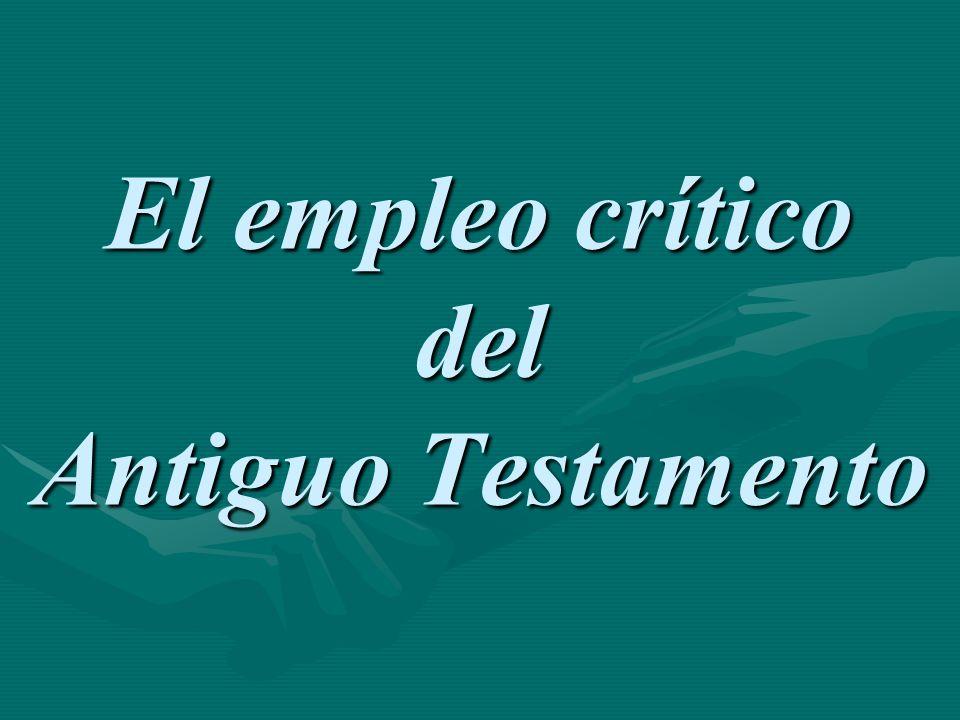 El empleo crítico del Antiguo Testamento