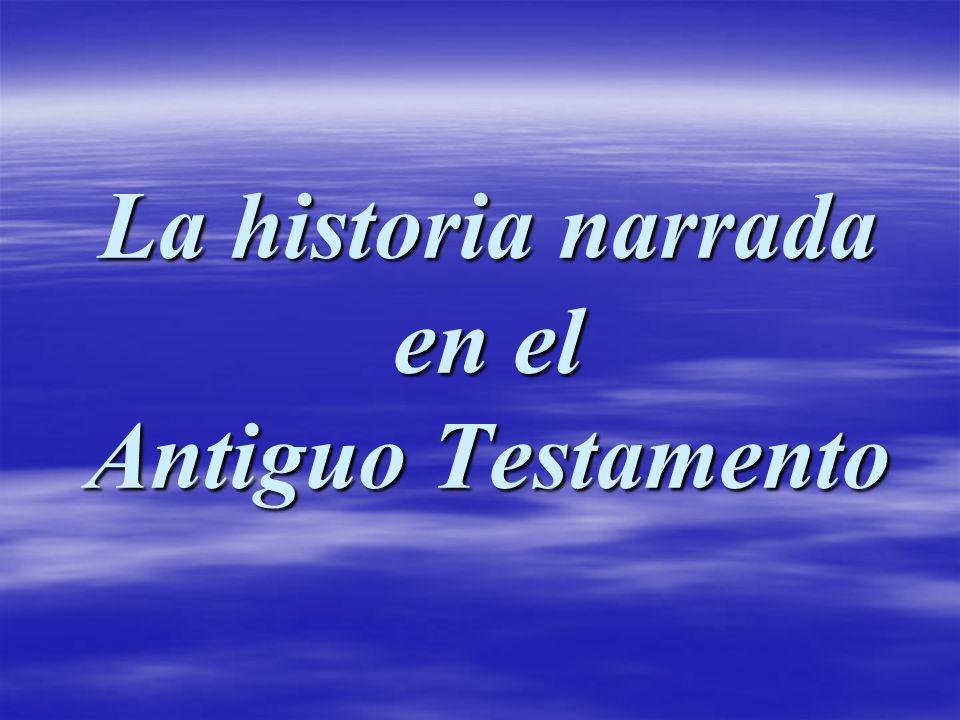 La historia narrada en el Antiguo Testamento