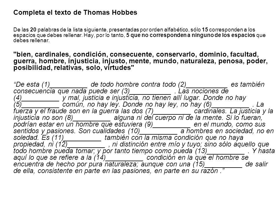 Completa el texto de Thomas Hobbes De las 20 palabras de la lista siguiente, presentadas por orden alfabético, sólo 15 corresponden a los espacios que