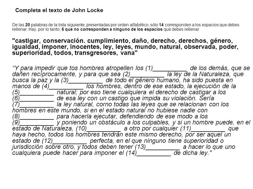 Completa el texto de John Locke De las 20 palabras de la lista siguiente, presentadas por orden alfabético, sólo 14 corresponden a los espacios que de
