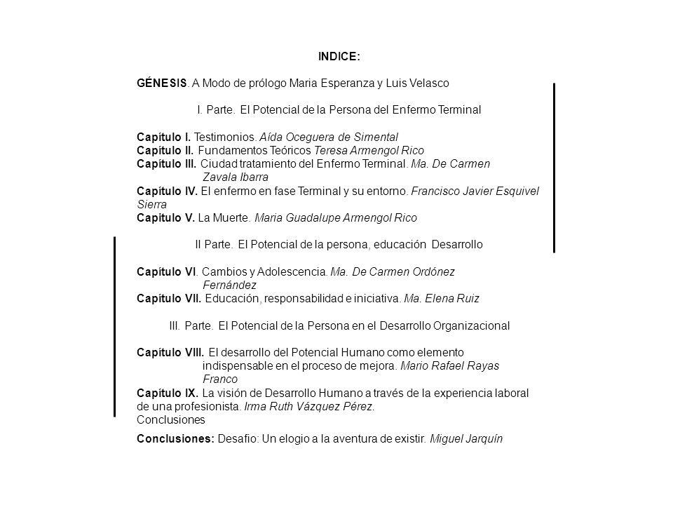 INDICE: GÉNESIS. A Modo de prólogo Maria Esperanza y Luis Velasco I.