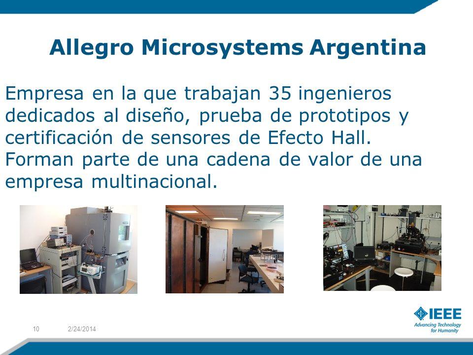 Allegro Microsystems Argentina Empresa en la que trabajan 35 ingenieros dedicados al diseño, prueba de prototipos y certificación de sensores de Efecto Hall.