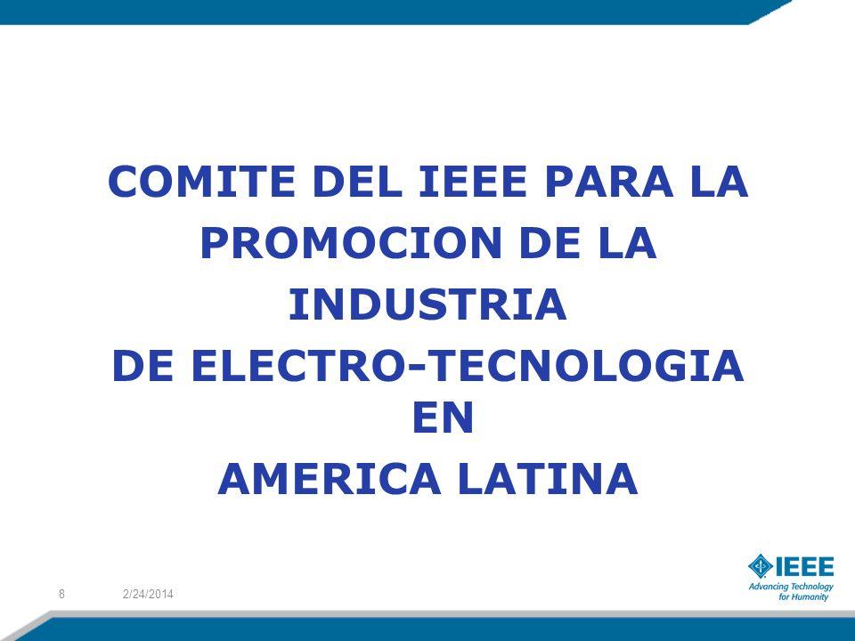 COMITE DEL IEEE PARA LA PROMOCION DE LA INDUSTRIA DE ELECTRO-TECNOLOGIA EN AMERICA LATINA 2/24/20148