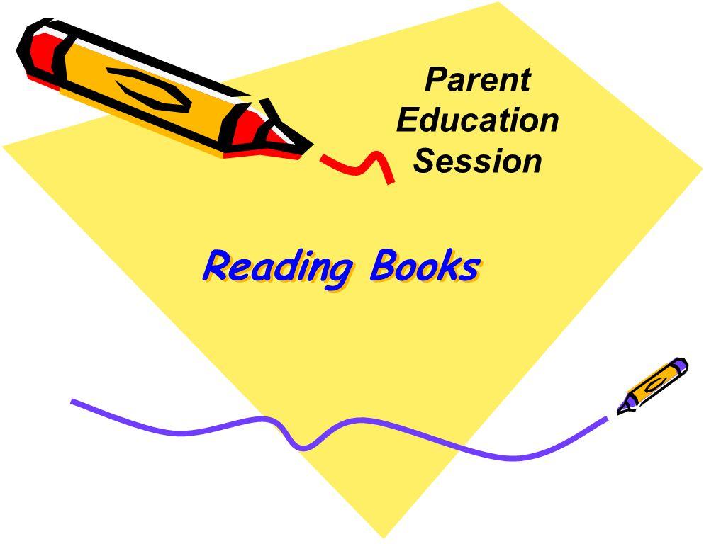Reading Books Parent Education Session