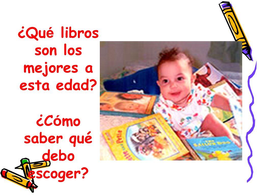 ¿Qu é libros son los mejores a esta edad? ¿C ó mo saber qué debo escoger?