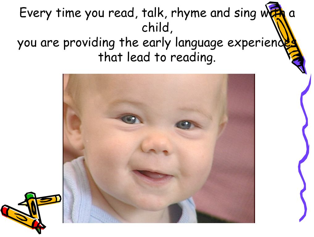 Cada vez que lees, hablas, dices rimas, o cantas con tu hijo, le das las experiencias de lenguaje tempranas necesarias para aprender a leer.