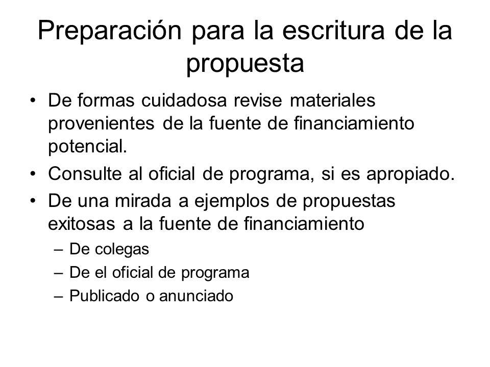 Preparación para la escritura de la propuesta De formas cuidadosa revise materiales provenientes de la fuente de financiamiento potencial.
