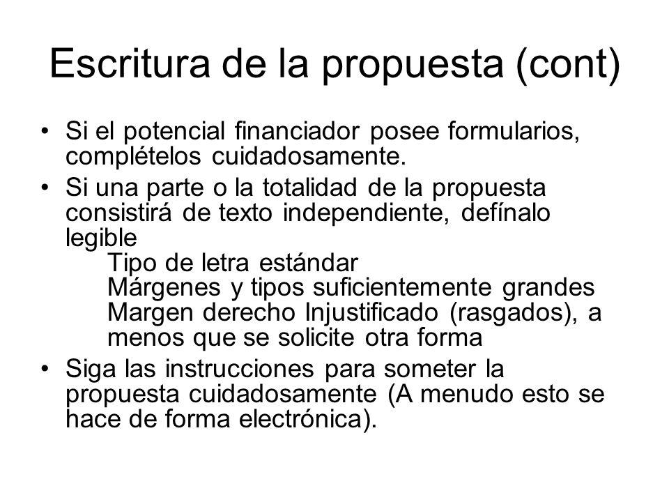 Escritura de la propuesta (cont) Si el potencial financiador posee formularios, complételos cuidadosamente.