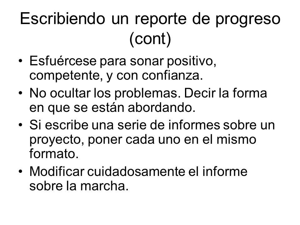 Escribiendo un reporte de progreso (cont) Esfuércese para sonar positivo, competente, y con confianza.