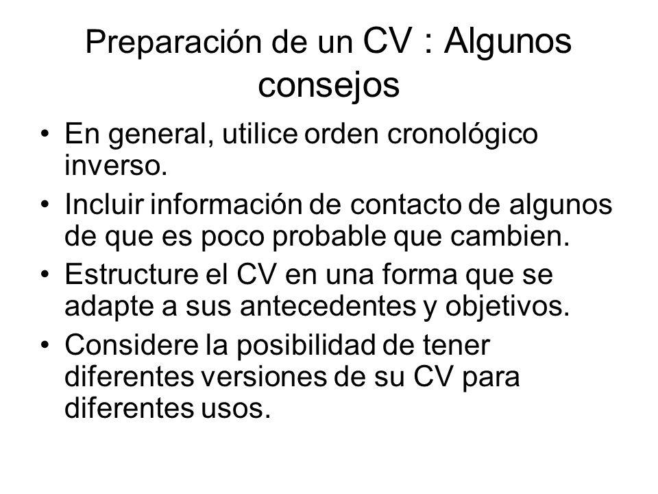 Preparación de un CV : Algunos consejos En general, utilice orden cronológico inverso.