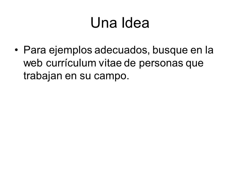 Una Idea Para ejemplos adecuados, busque en la web currículum vitae de personas que trabajan en su campo.