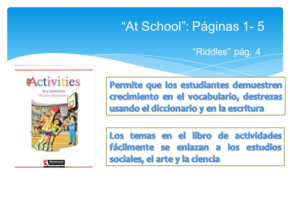 At School: Páginas 1- 5 Riddles pág. 4