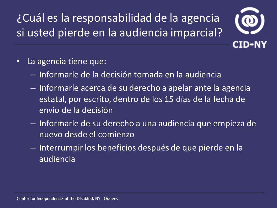 ¿Cuál es la responsabilidad de la agencia si usted pierde en la audiencia imparcial.