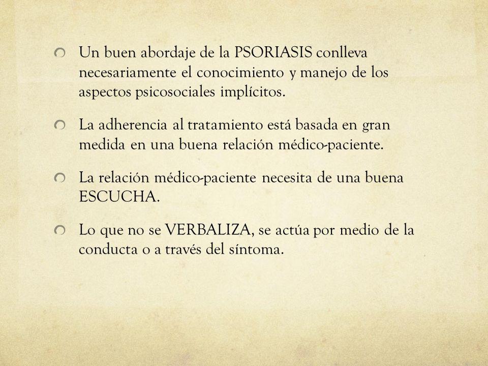 Un buen abordaje de la PSORIASIS conlleva necesariamente el conocimiento y manejo de los aspectos psicosociales implícitos. La adherencia al tratamien