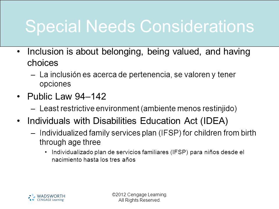 Special Needs Considerations Inclusion is about belonging, being valued, and having choices –La inclusión es acerca de pertenencia, se valoren y tener