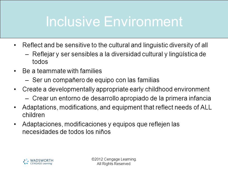 Inclusive Environment Reflect and be sensitive to the cultural and linguistic diversity of all –Reflejar y ser sensibles a la diversidad cultural y li