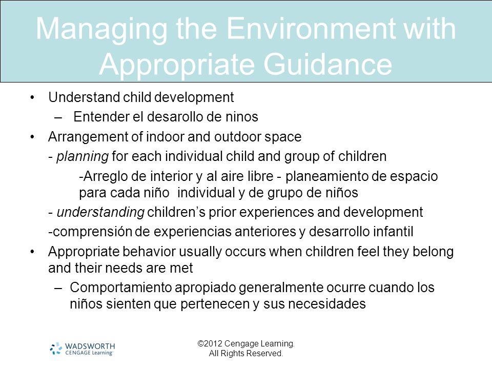 Managing the Environment with Appropriate Guidance Understand child development – Entender el desarollo de ninos Arrangement of indoor and outdoor spa