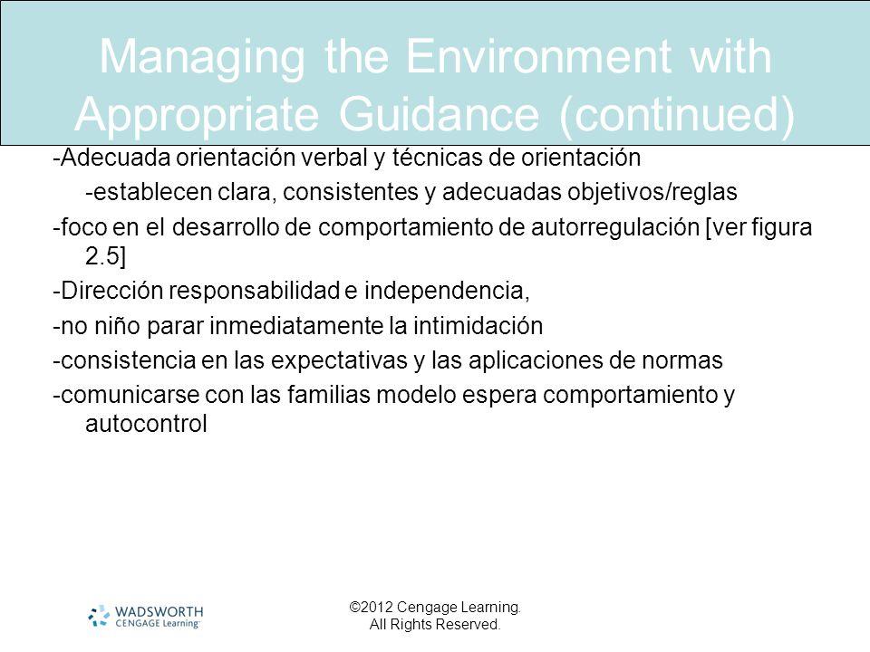 Managing the Environment with Appropriate Guidance (continued) -Adecuada orientación verbal y técnicas de orientación -establecen clara, consistentes